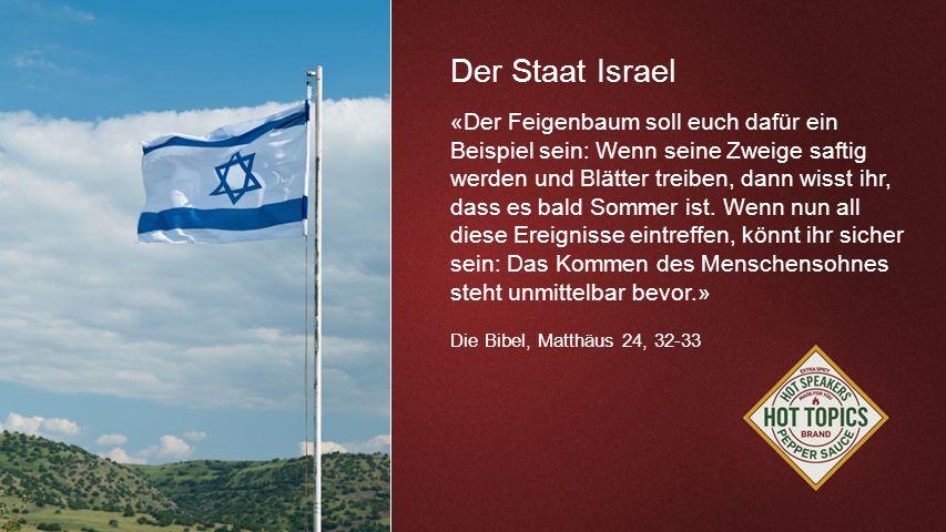 FOTOBACKGROUND Der Staat Israel «Der Feigenbaum soll euch dafür ein Beispiel sein: Wenn seine Zweige saftig werden und Blätter treiben, dann wisst ihr