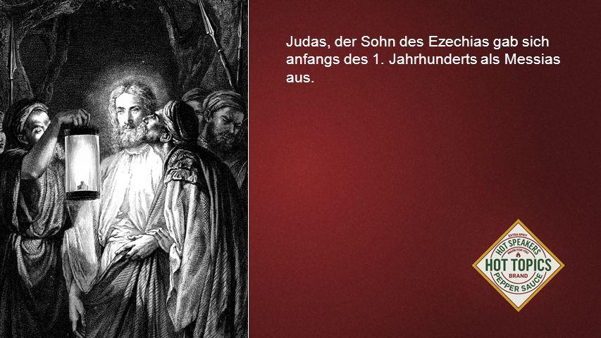 FOTOBACKGROUND Judas, der Sohn des Ezechias gab sich anfangs des 1. Jahrhunderts als Messias aus.
