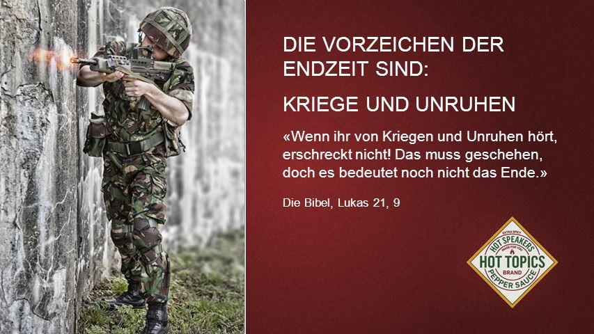FOTOBACKGROUND DIE VORZEICHEN DER ENDZEIT SIND: KRIEGE UND UNRUHEN «Wenn ihr von Kriegen und Unruhen hört, erschreckt nicht! Das muss geschehen, doch