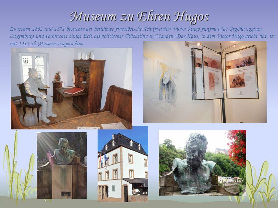 Museum zu Ehren Hugos Zwischen 1862 und 1871 besuchte der berühmte französische Schriftsteller Victor Hugo fünfmal das Großherzogtum Luxemburg und verbrachte einige Zeit als politischer Flüchtling in Vianden.