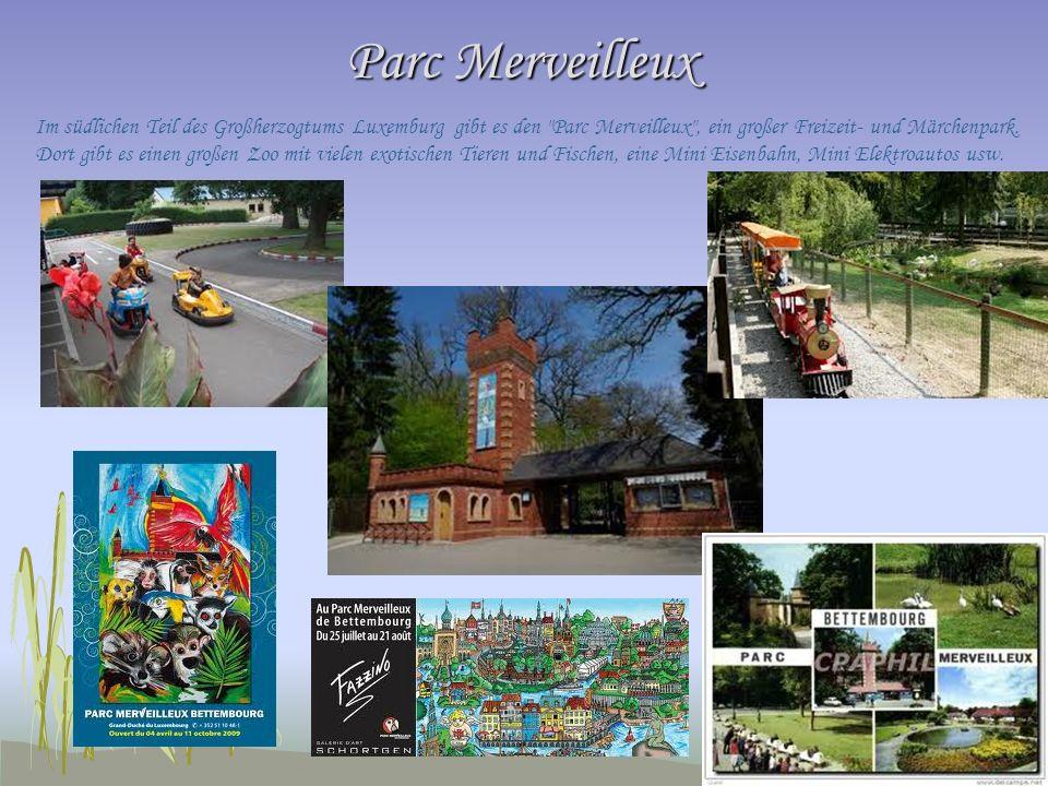 Parc Merveilleux Im südlichen Teil des Großherzogtums Luxemburg gibt es den Parc Merveilleux , ein großer Freizeit- und Märchenpark.