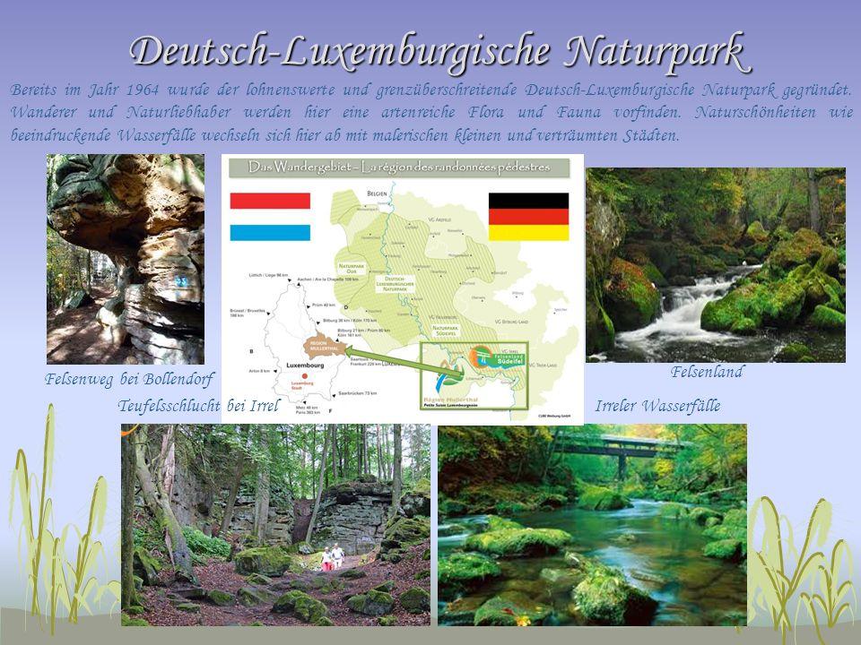 Deutsch-Luxemburgische Naturpark Bereits im Jahr 1964 wurde der lohnenswerte und grenzüberschreitende Deutsch-Luxemburgische Naturpark gegründet.