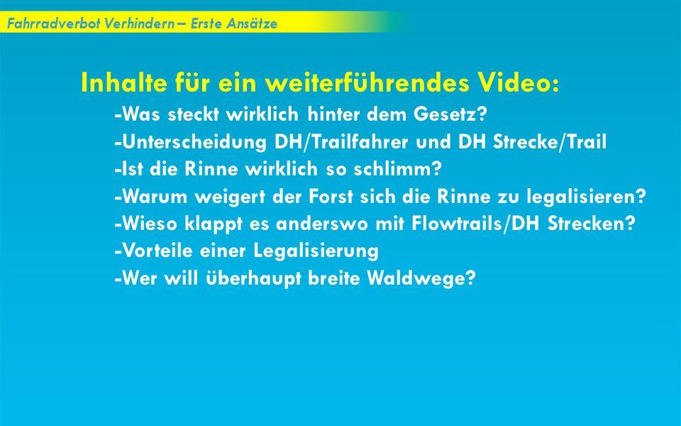 Fahrradverbot Verhindern – Erste Ansätze Inhalte für ein weiterführendes Video: -Was steckt wirklich hinter dem Gesetz? -Unterscheidung DH/Trailfahrer