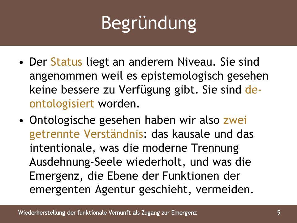 Begründung Jedoch ist die funktionale Vernunft auch für physikalische und soziale Verständnis gültig (Elster vs Habermas Streit).