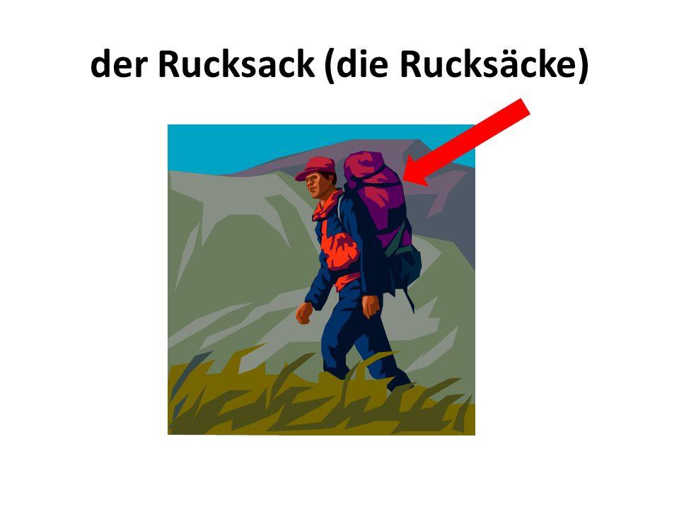 der Rucksack (die Rucksäcke)