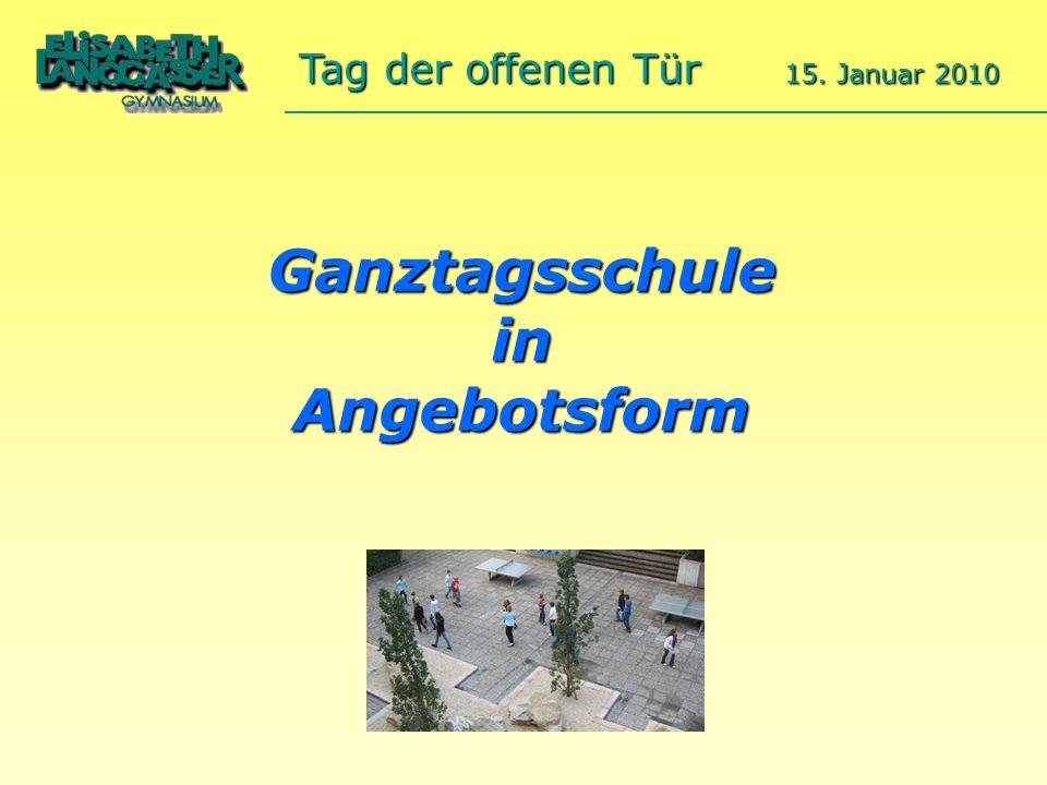 Ganztagsschule in Angebotsform Tag der offenen Tür 15. Januar 2010