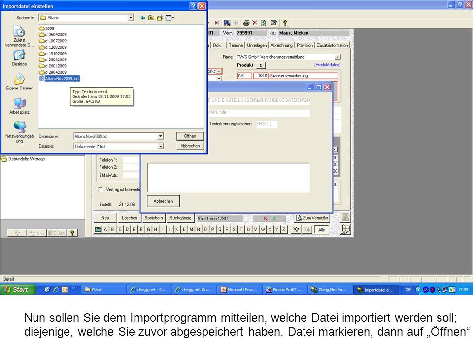 Nun sollen Sie dem Importprogramm mitteilen, welche Datei importiert werden soll; diejenige, welche Sie zuvor abgespeichert haben.