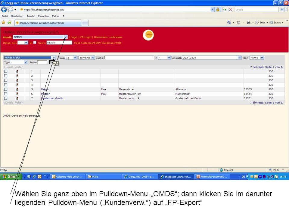 Wählen Sie ganz oben im Pulldown-Menu OMDS; dann klicken Sie im darunter liegenden Pulldown-Menu (Kundenverw.) auf FP-Export