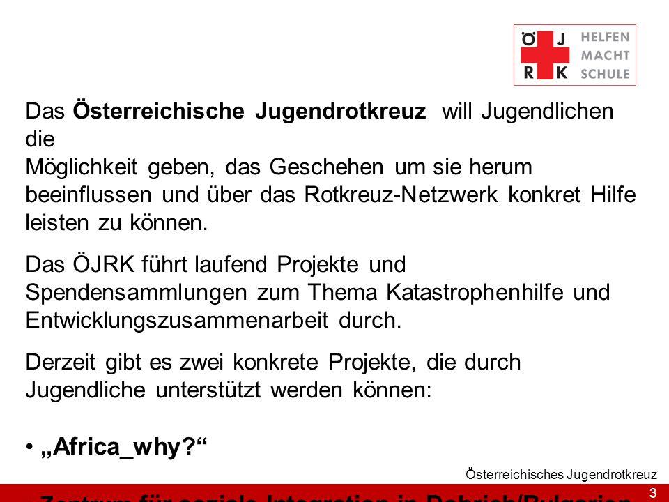 3 Österreichisches Jugendrotkreuz Das Österreichische Jugendrotkreuz will Jugendlichen die Möglichkeit geben, das Geschehen um sie herum beeinflussen und über das Rotkreuz-Netzwerk konkret Hilfe leisten zu können.