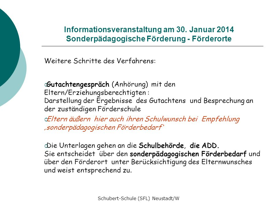 Informationsveranstaltung am 30. Januar 2014 Sonderpädagogische Förderung - Förderorte Weitere Schritte des Verfahrens: Gutachtengespräch (Anhörung) m