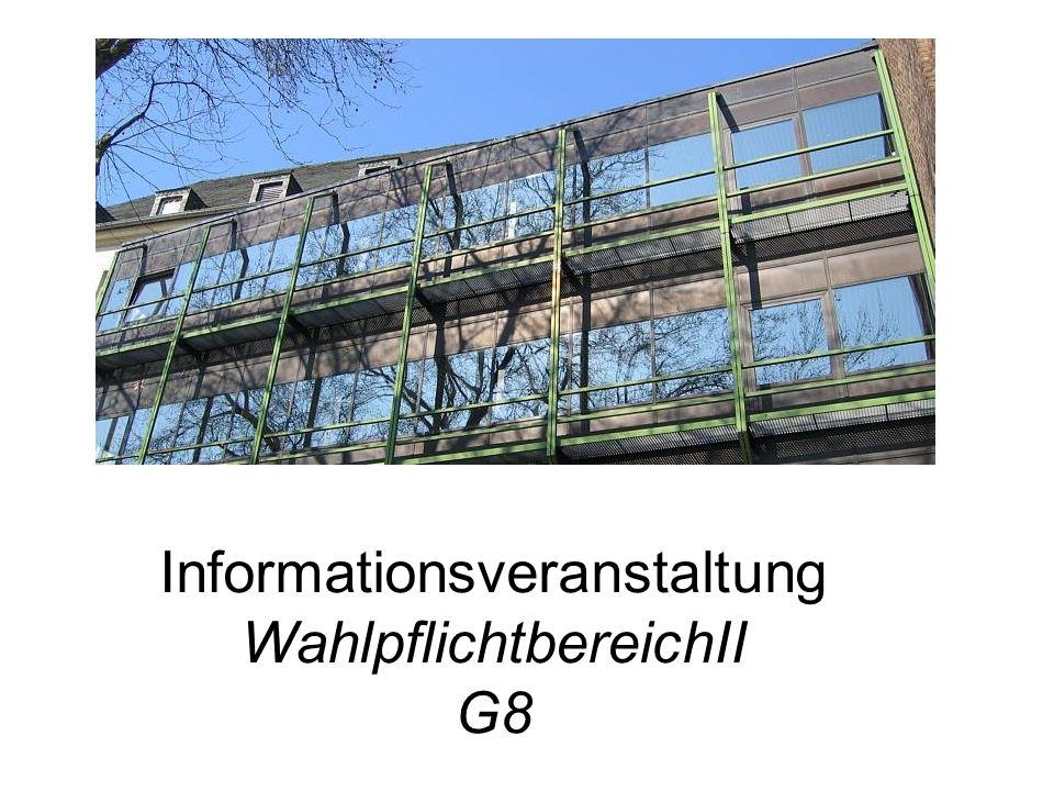Informationsveranstaltung WahlpflichtbereichII G8