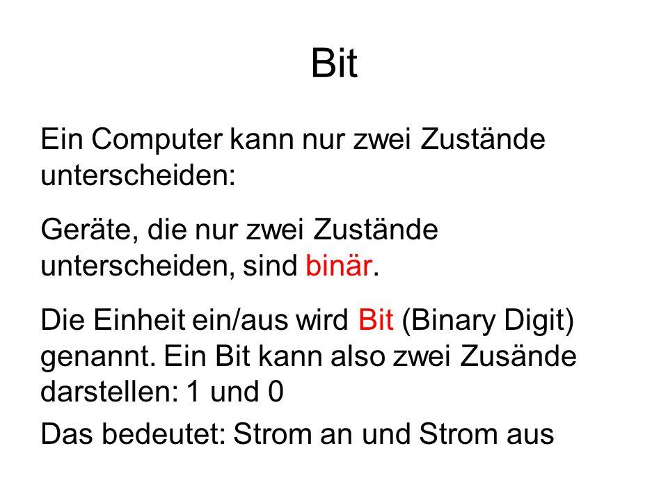 2 Bits Werden 2 Bits zusammengefasst gibt es schon mehr Möglichkeiten: Es gibt 4 Möglichkeiten (Binärziffern) mit folgenden Abkürzungen: 11 10 01 00