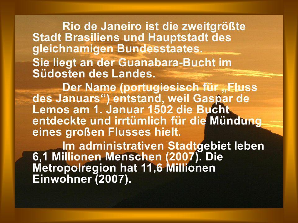 Rio de Janeiro ist die zweitgrößte Stadt Brasiliens und Hauptstadt des gleichnamigen Bundesstaates.