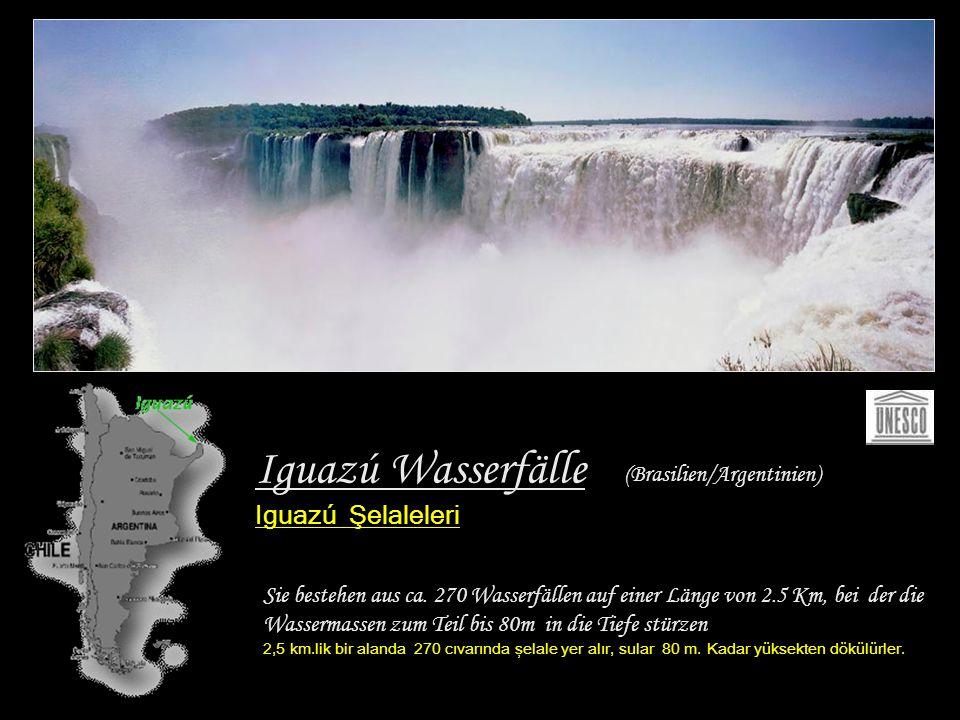 Iguazú Wasserfälle Iguazú Şelaleleri Sie bestehen aus ca.