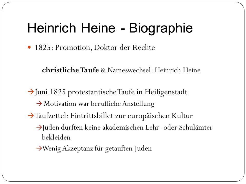 Heinrich Heine - Biographie 1825: Promotion, Doktor der Rechte christliche Taufe & Nameswechsel: Heinrich Heine Juni 1825 protestantische Taufe in Hei