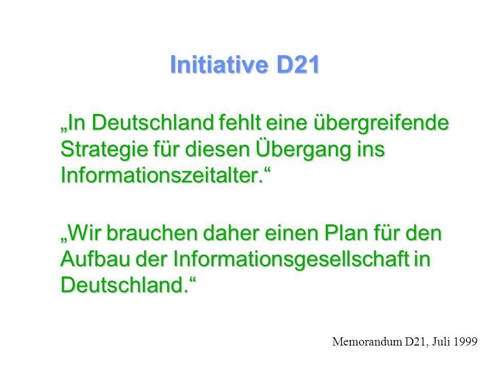 Initiative D21 In Deutschland fehlt eine übergreifende Strategie für diesen Übergang ins Informationszeitalter.