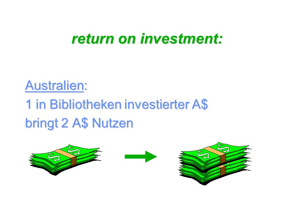 return on investment: Australien: 1 in Bibliotheken investierter A$ bringt 2 A$ Nutzen