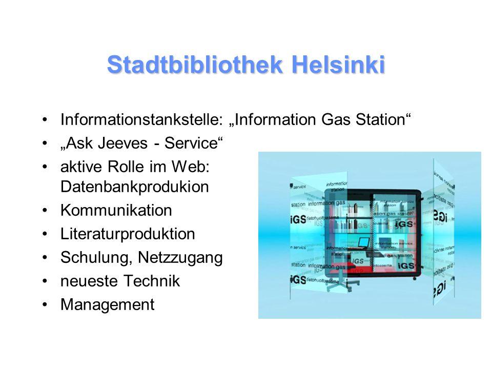 Stadtbibliothek Helsinki Informationstankstelle: Information Gas Station Ask Jeeves - Service aktive Rolle im Web: Datenbankprodukion Kommunikation Literaturproduktion Schulung, Netzzugang neueste Technik Management