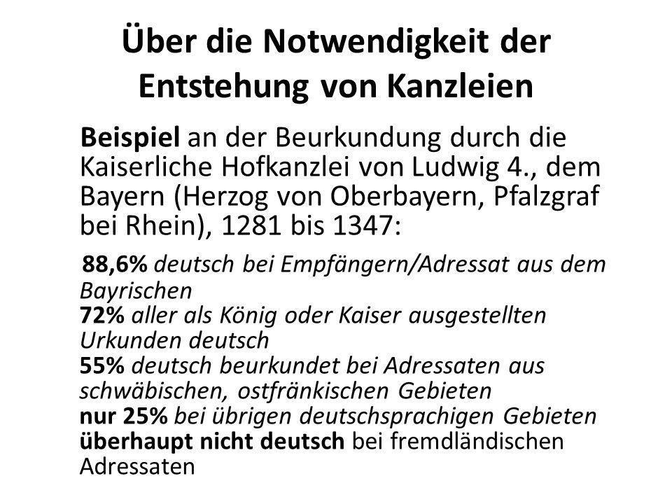 Über die Notwendigkeit der Entstehung von Kanzleien Beispiel an der Beurkundung durch die Kaiserliche Hofkanzlei von Ludwig 4., dem Bayern (Herzog von
