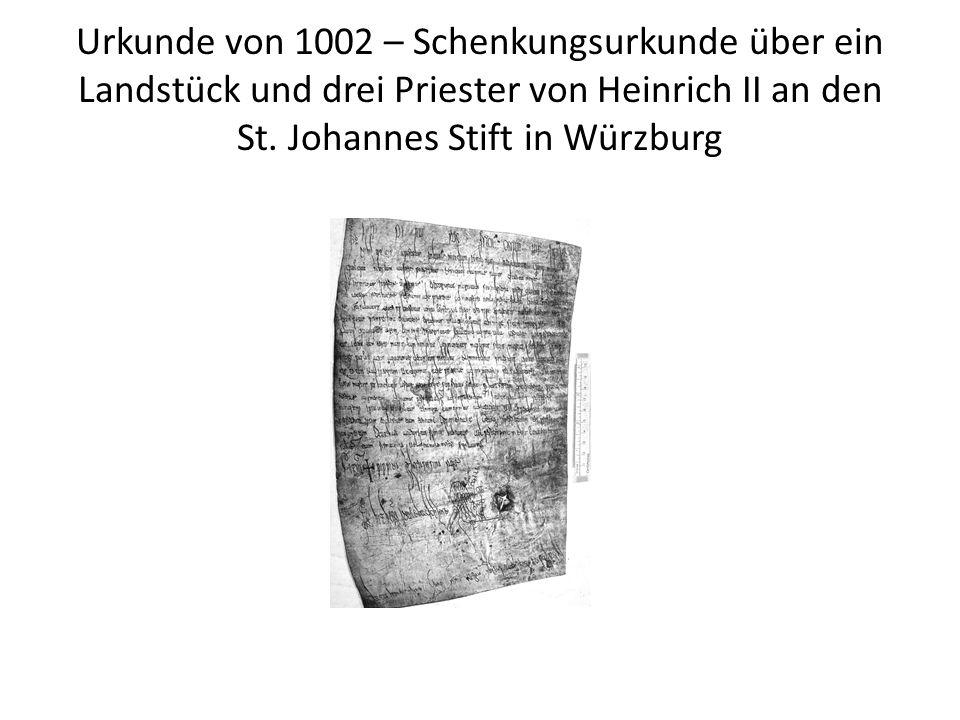 Urkunde von 1002 – Schenkungsurkunde über ein Landstück und drei Priester von Heinrich II an den St. Johannes Stift in Würzburg