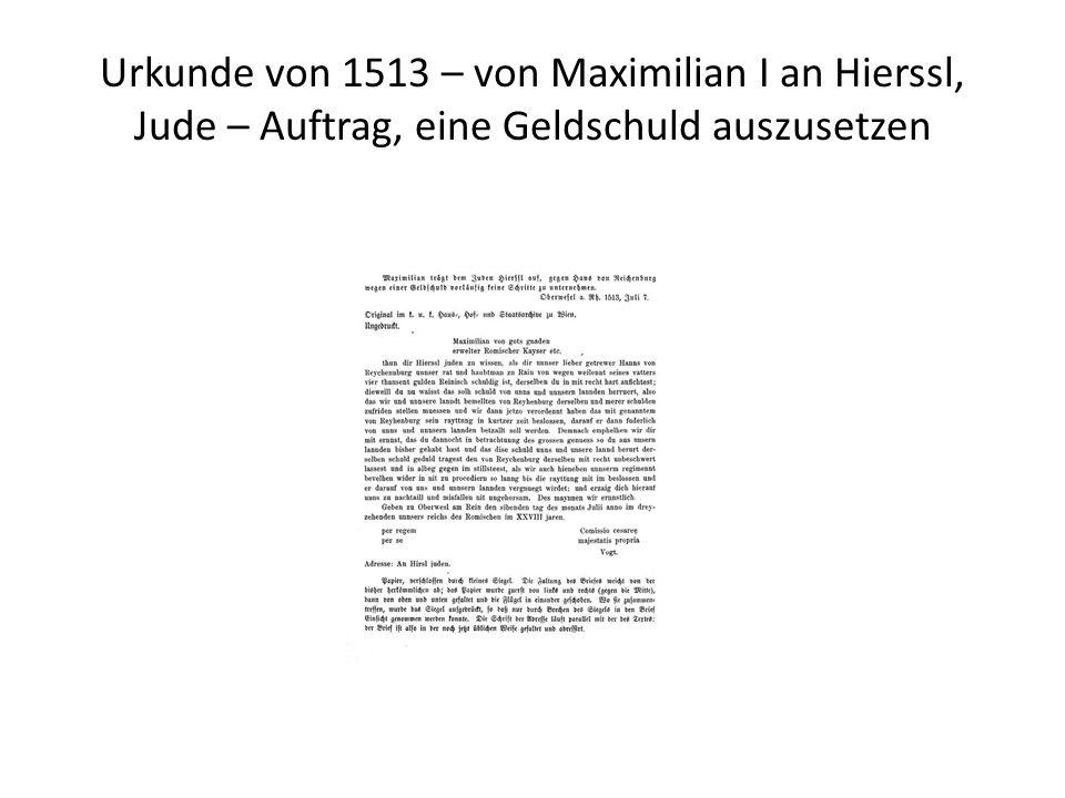 Urkunde von 1513 – von Maximilian I an Hierssl, Jude – Auftrag, eine Geldschuld auszusetzen