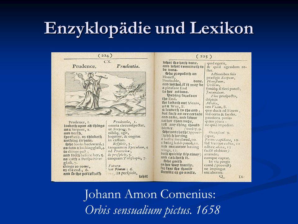 Enzyklopädie und Lexikon Johann Amon Comenius: Orbis sensualium pictus. 1658