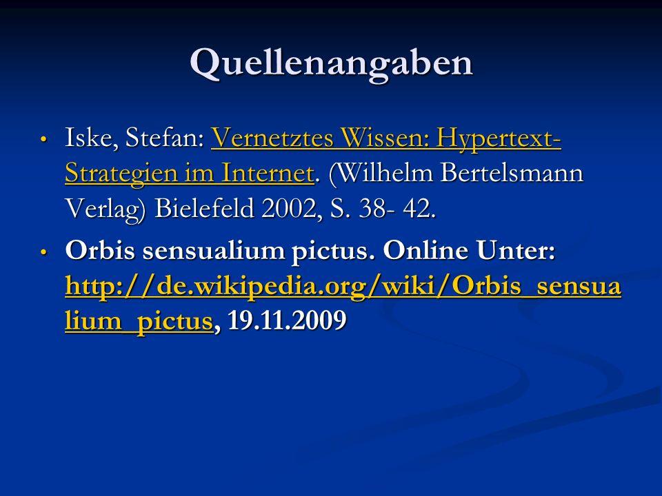 Quellenangaben Iske, Stefan: Vernetztes Wissen: Hypertext- Strategien im Internet. (Wilhelm Bertelsmann Verlag) Bielefeld 2002, S. 38- 42. Iske, Stefa