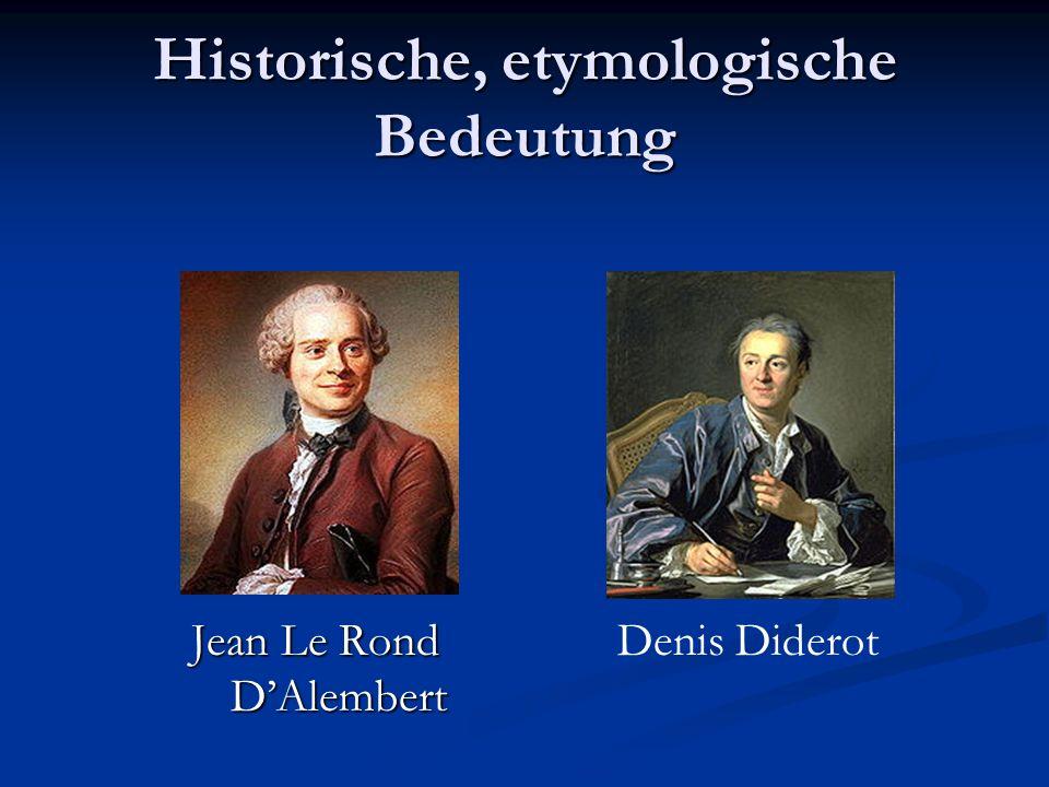 Historische, etymologische Bedeutung Jean Le Rond DAlembert Denis Diderot