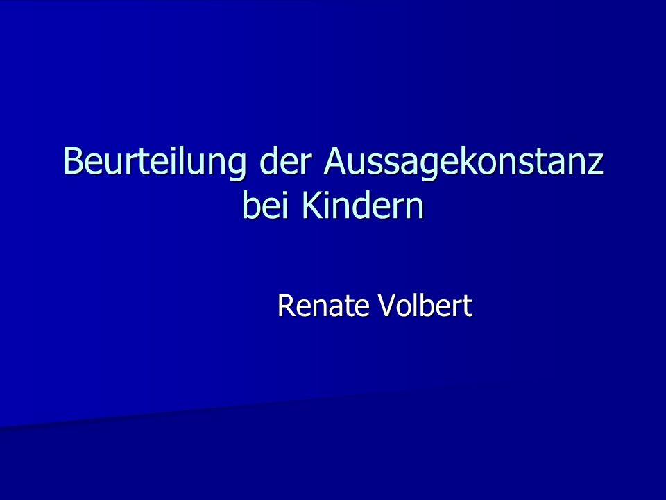 Beurteilung der Aussagekonstanz bei Kindern Renate Volbert