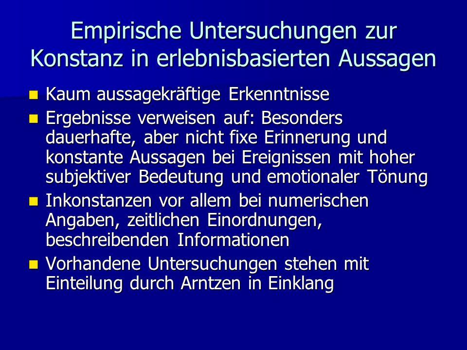 Empirische Untersuchungen zur Konstanz in erlebnisbasierten Aussagen Kaum aussagekräftige Erkenntnisse Kaum aussagekräftige Erkenntnisse Ergebnisse ve