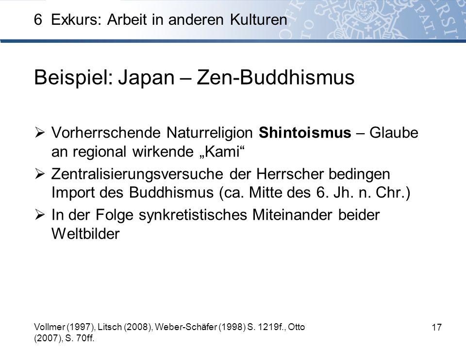 Beispiel: Japan – Zen-Buddhismus Vorherrschende Naturreligion Shintoismus – Glaube an regional wirkende Kami Zentralisierungsversuche der Herrscher bedingen Import des Buddhismus (ca.
