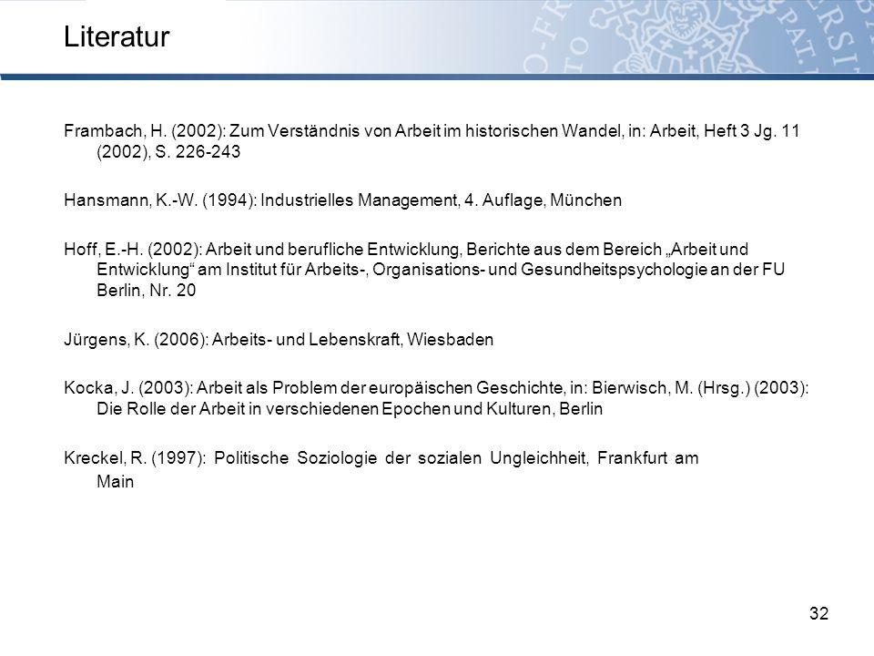 Frambach, H. (2002): Zum Verständnis von Arbeit im historischen Wandel, in: Arbeit, Heft 3 Jg. 11 (2002), S. 226-243 Hansmann, K.-W. (1994): Industrie