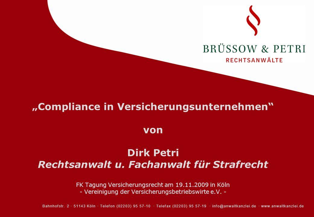 Compliance in Versicherungsunternehmen von Dirk Petri Rechtsanwalt u. Fachanwalt für Strafrecht FK Tagung Versicherungsrecht am 19.11.2009 in Köln - V