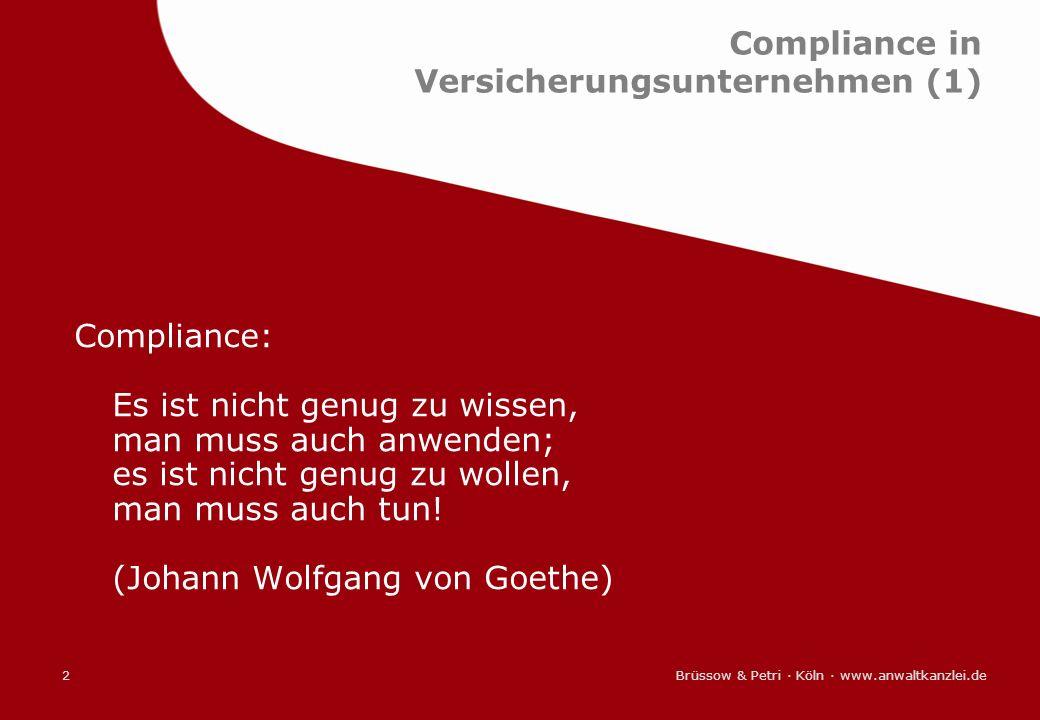 Brüssow & Petri · Köln · www.anwaltkanzlei.de2 Compliance in Versicherungsunternehmen (1) Compliance: Es ist nicht genug zu wissen, man muss auch anwe