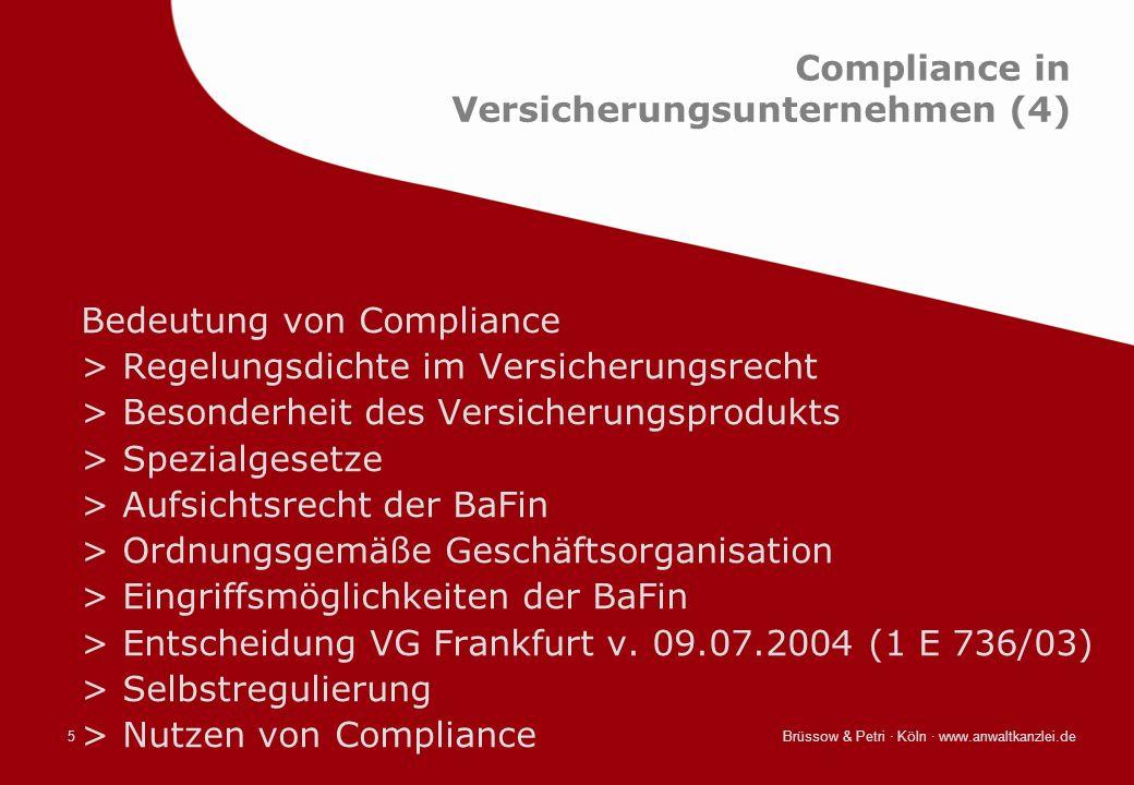 Brüssow & Petri · Köln · www.anwaltkanzlei.de5 Compliance in Versicherungsunternehmen (4) Bedeutung von Compliance >Regelungsdichte im Versicherungsre