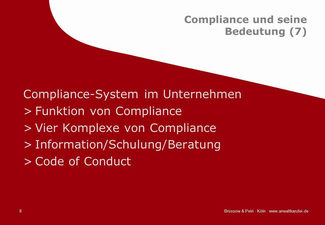 Brüssow & Petri · Köln · www.anwaltkanzlei.de8 Compliance und seine Bedeutung (7) Compliance-System im Unternehmen >Funktion von Compliance >Vier Komp