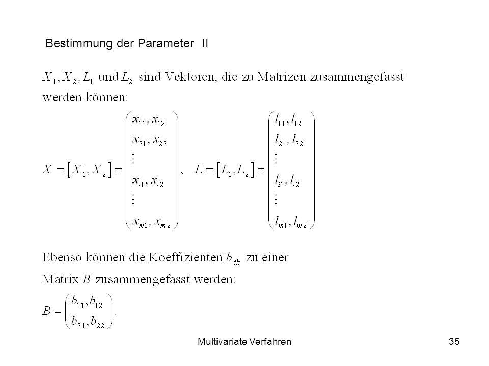 Multivariate Verfahren35 Bestimmung der Parameter II