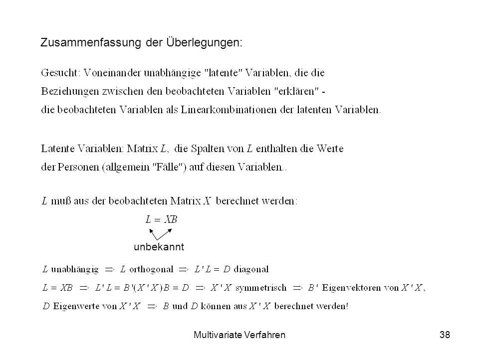 Multivariate Verfahren38 Zusammenfassung der Überlegungen: unbekannt