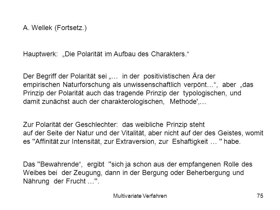 Multivariate Verfahren75 A.Wellek (Fortsetz.) Hauptwerk: Die Polarität im Aufbau des Charakters.