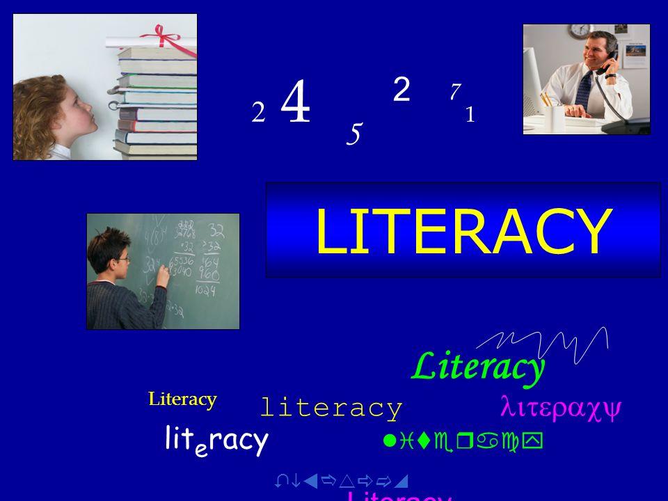 LITERACY Literacy Literacy literacy lit e racy literacy Literacy 4 5 2 7 1