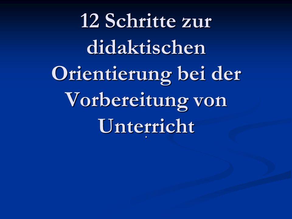12 Schritte zur didaktischen Orientierung bei der Vorbereitung von Unterricht.