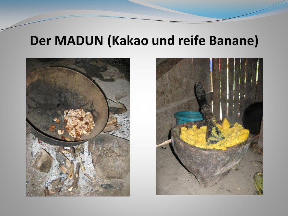 Der MADUN (Kakao und reife Banane)