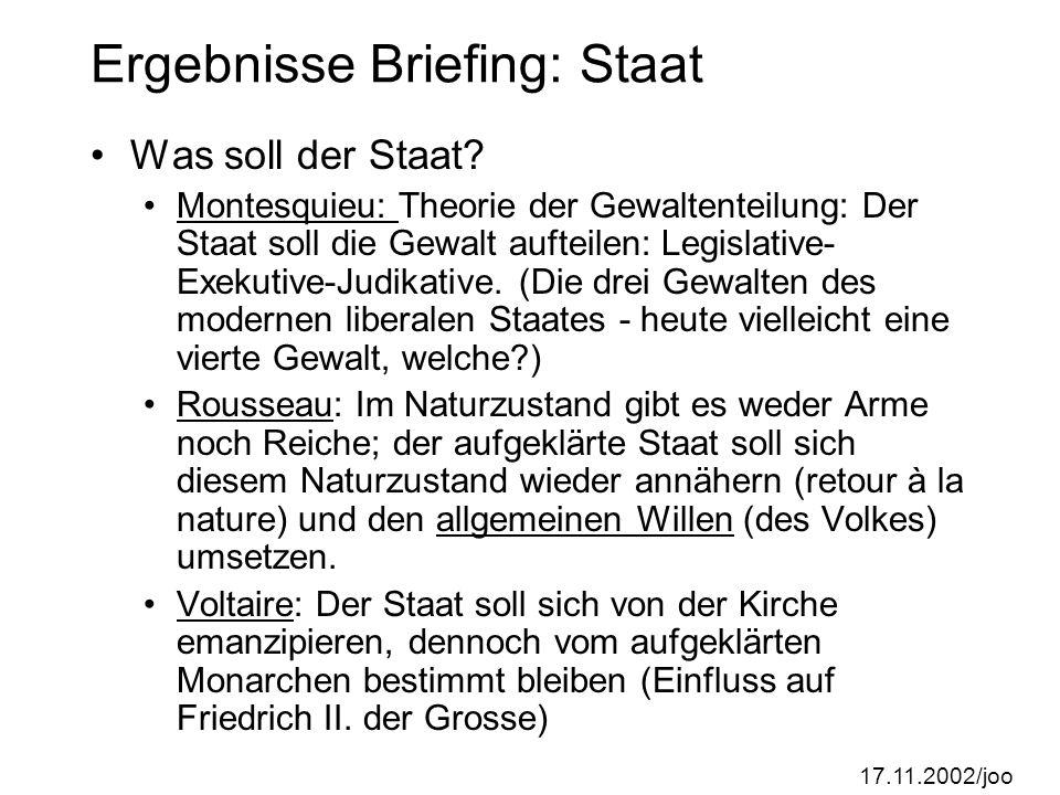17.11.2002/joo Ergebnisse Briefing: Staat Was soll der Staat.