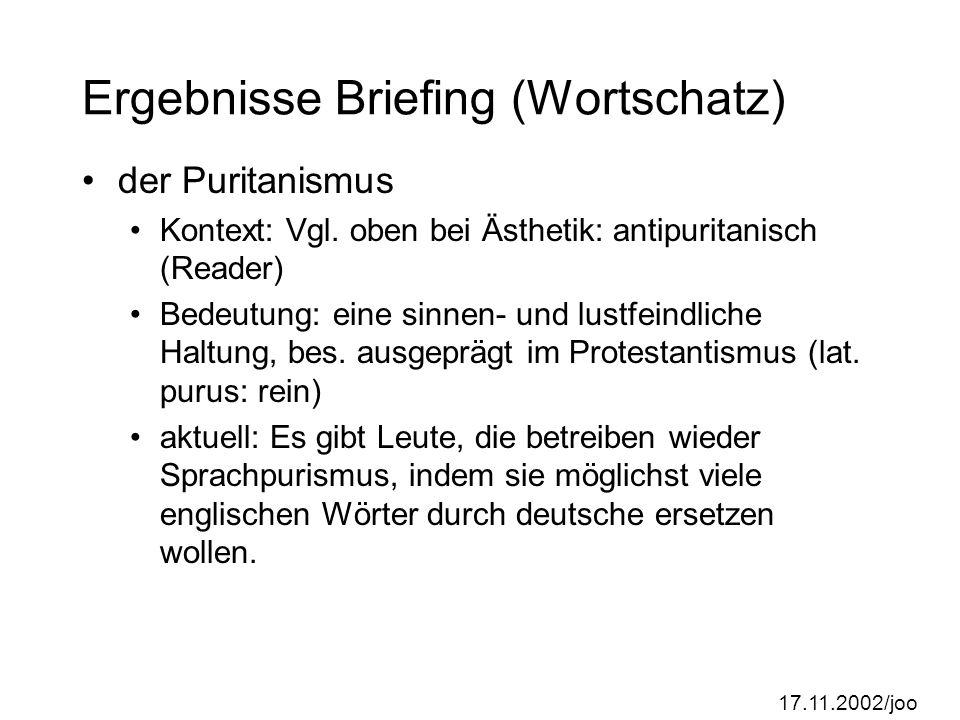 17.11.2002/joo Ergebnisse Briefing (Wortschatz) der Puritanismus Kontext: Vgl.