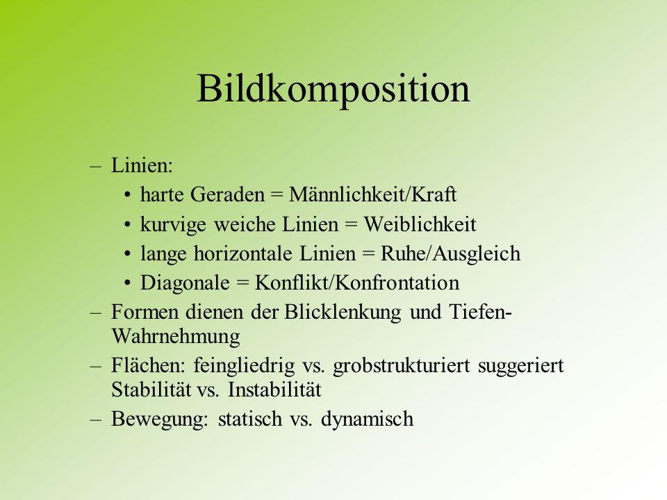 Bildkomposition Kompositionselemente: –Balance z.B.