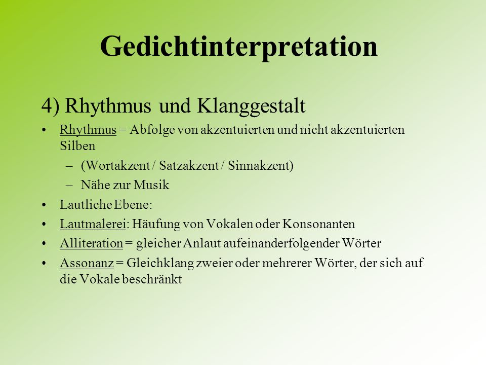 Gedichtinterpretation 3) Innere Bauform des Gedichts Sinngliederung: Welche Funktion hat die äußere / innere Bauform für das Gedicht? Strophengruppen