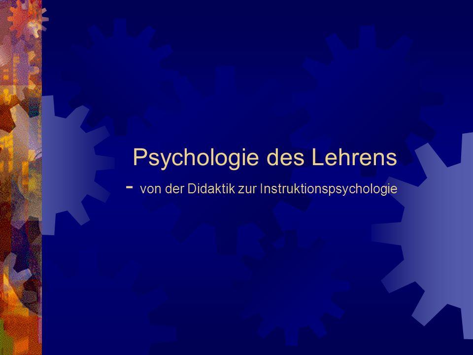 Psychologie des Lehrens - von der Didaktik zur Instruktionspsychologie