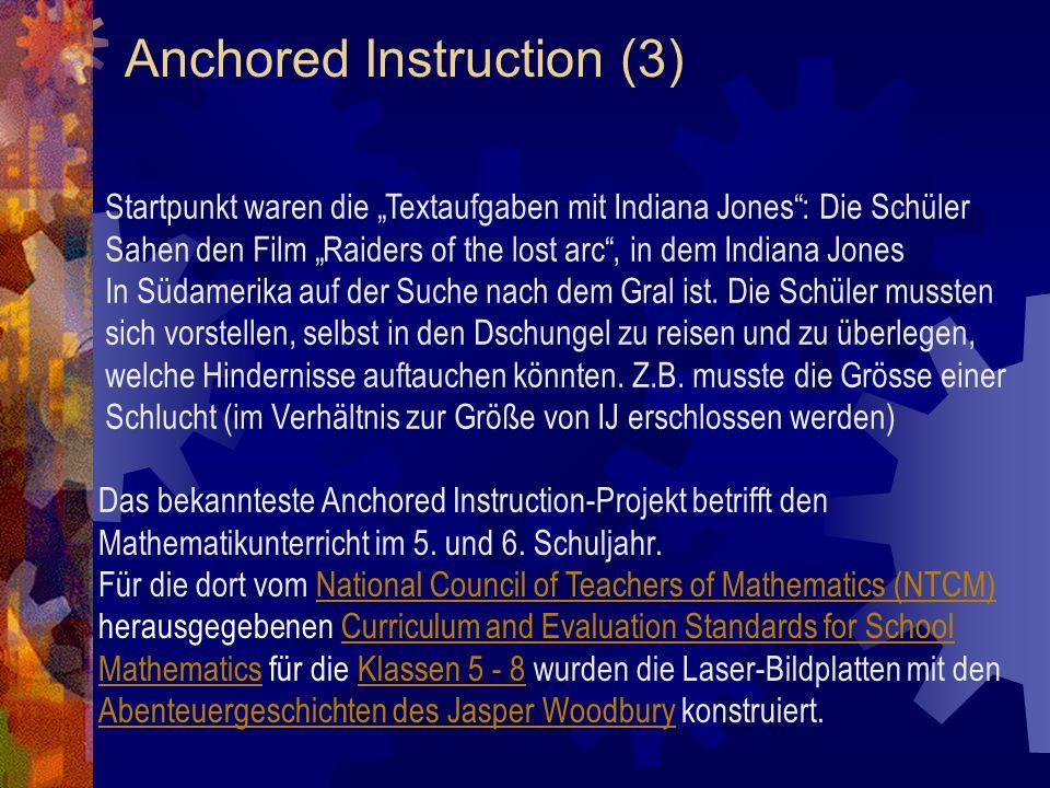 Anchored Instruction (3) Das bekannteste Anchored Instruction-Projekt betrifft den Mathematikunterricht im 5.