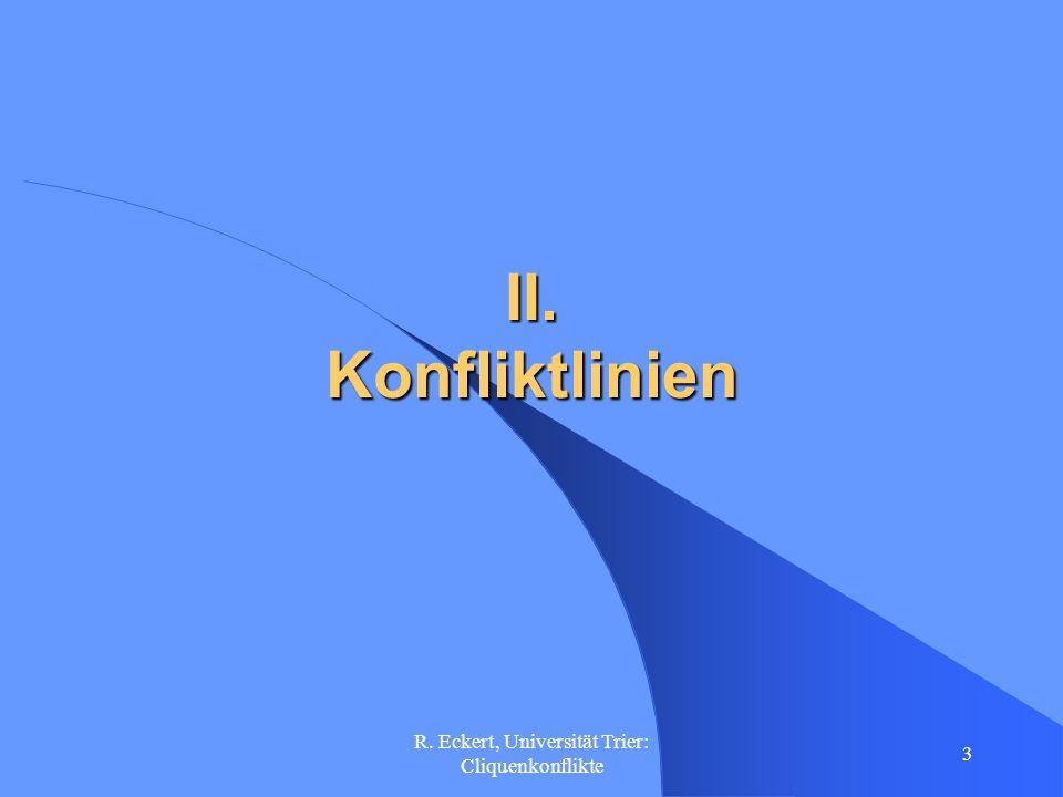 R.Eckert, Universität Trier: Cliquenkonflikte 4 III.