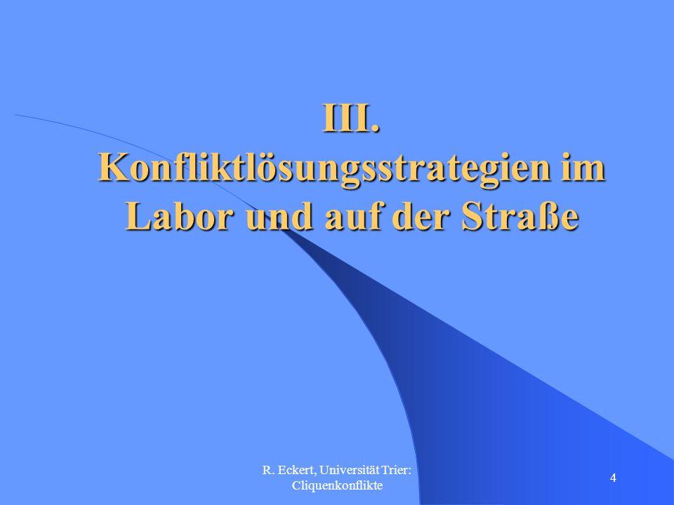R.Eckert, Universität Trier: Cliquenkonflikte 5 IV.